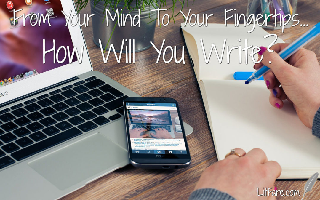 From Your Mind To Your Fingertips…How Will You Write?